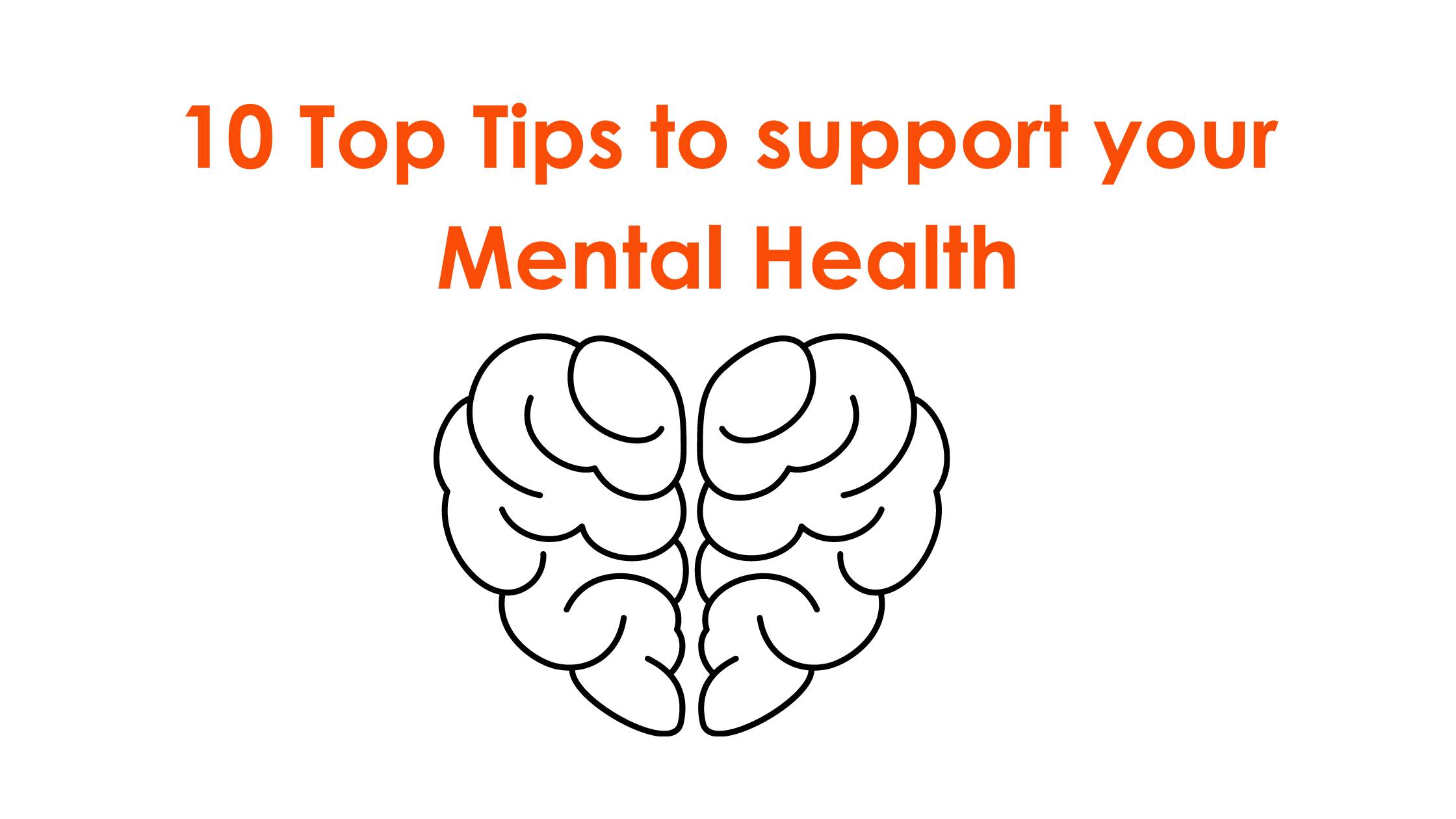 Me and my Mental Health: 10 Things that have helped support my Mental Health