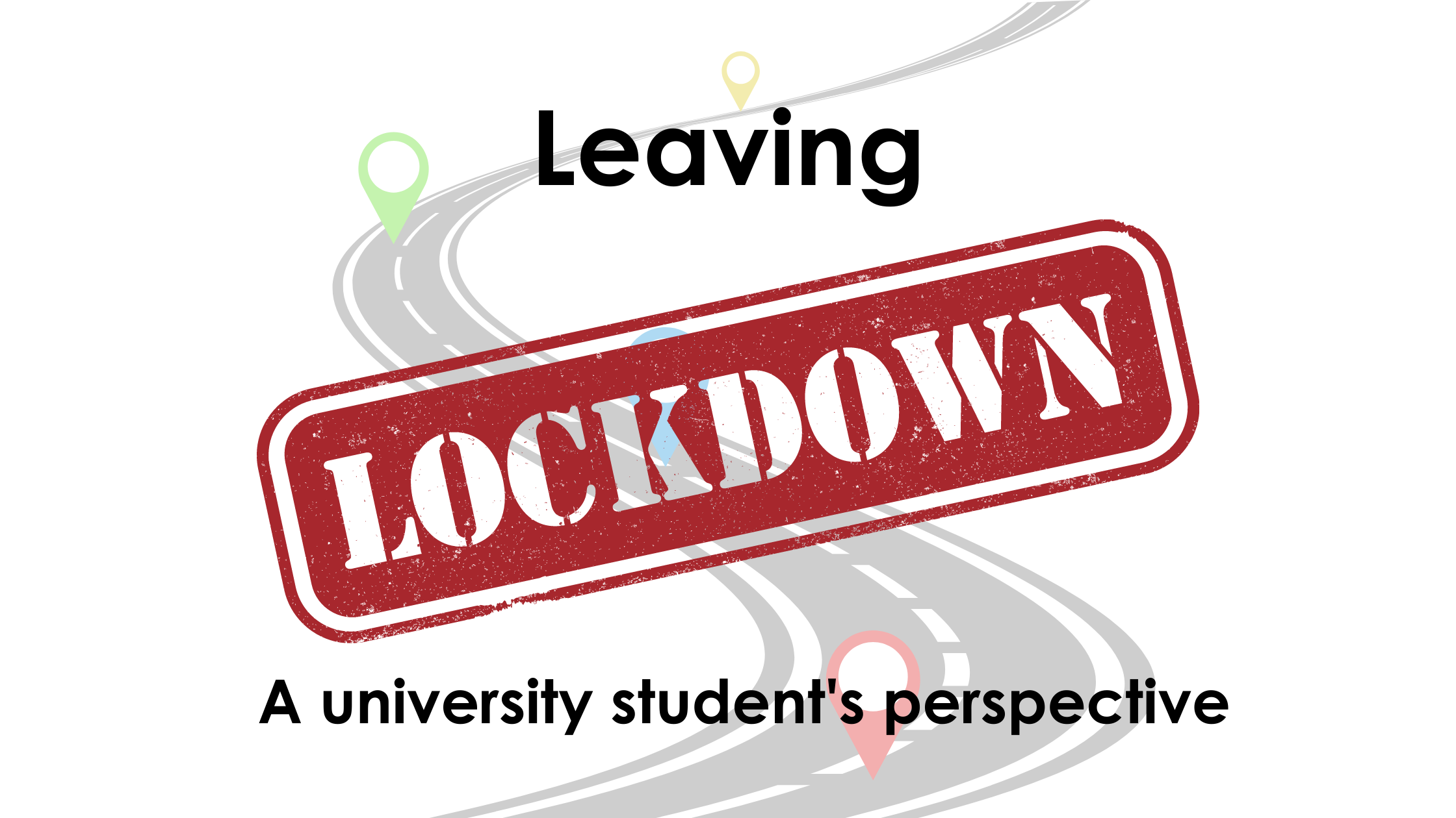 Leaving Lockdown: A University Student's Perspective